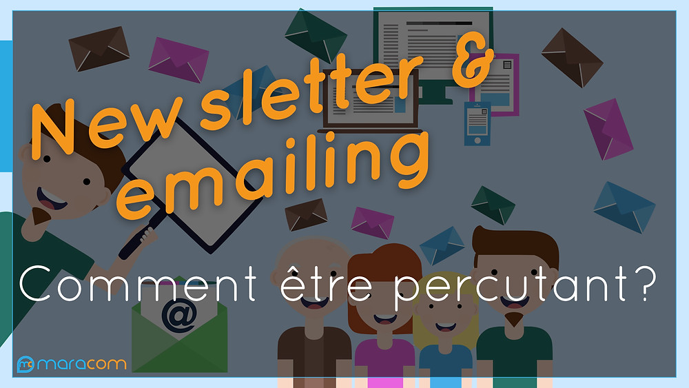 newsletter emailing comment etre percutant