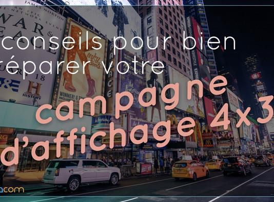 8 conseils pour bien préparer votre campagne d'affichage 4x3
