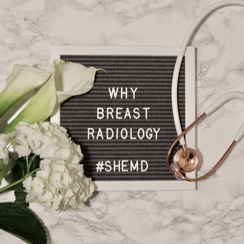 Why Breast Radiology SheMD Why Specialty