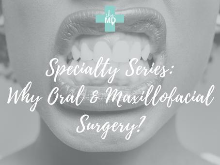 Why Oral and Maxillofacial Surgery?