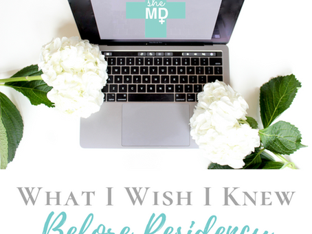 What I Wish I Knew Before Residency