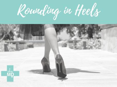 Rounding in Heels