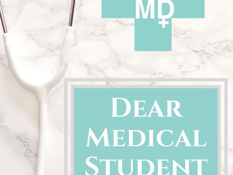 Dear Medical Student