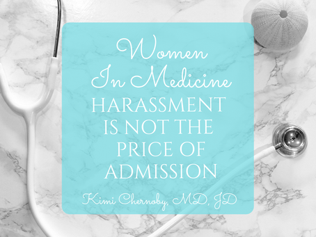 Women in Medicine - Harassment is NOT the Price of Admission