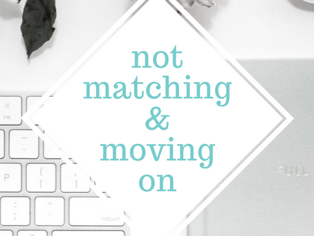 Not Matching and Moving On