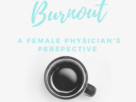 Burnout: A Female Physician's Perspective