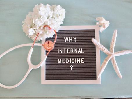 Why Internal Medicine?