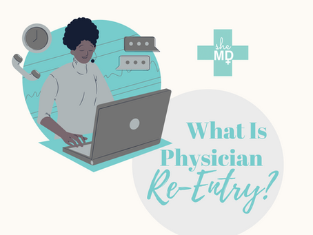 What is Physician Re-entry?