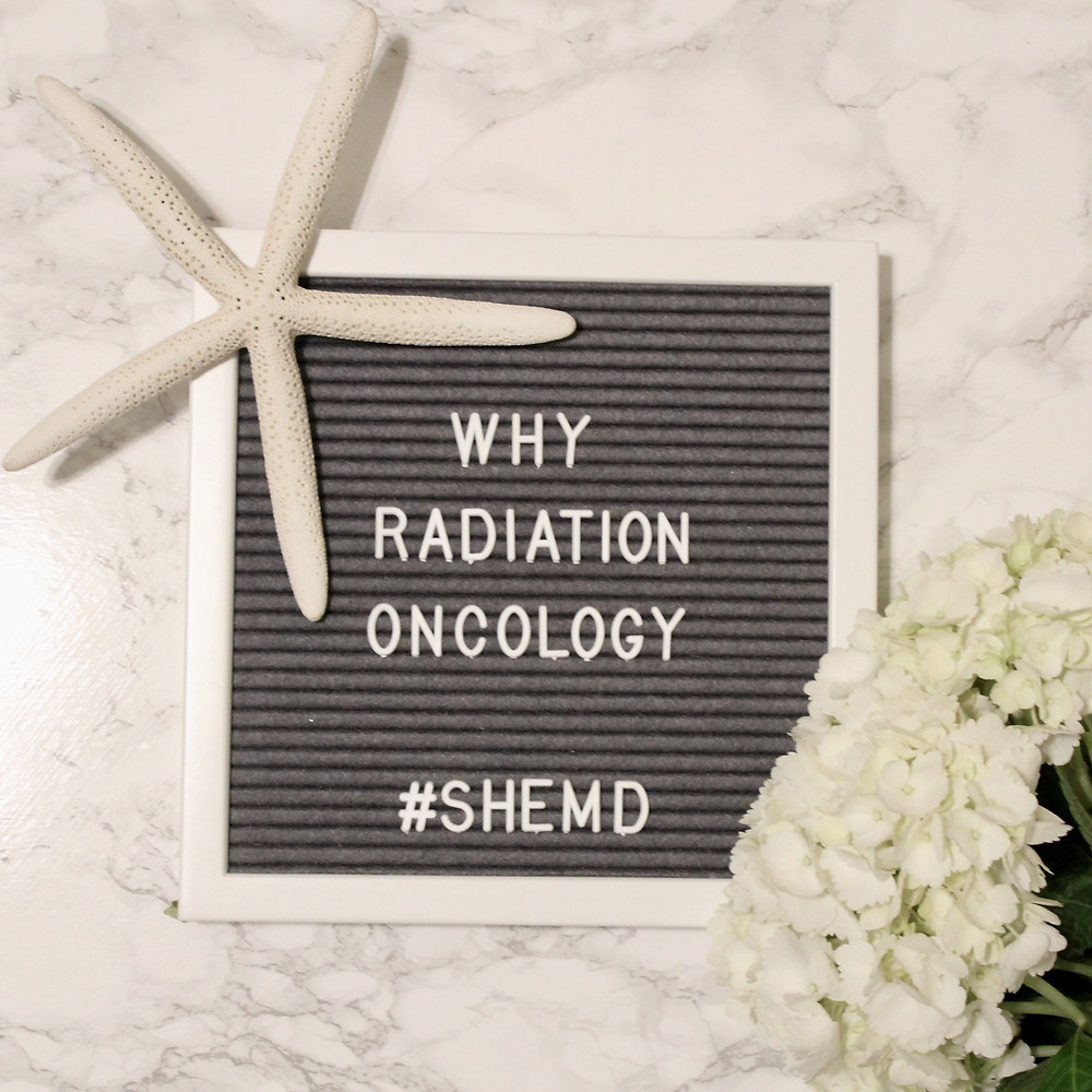 Why Radiation Oncology SheMD Why Specialty
