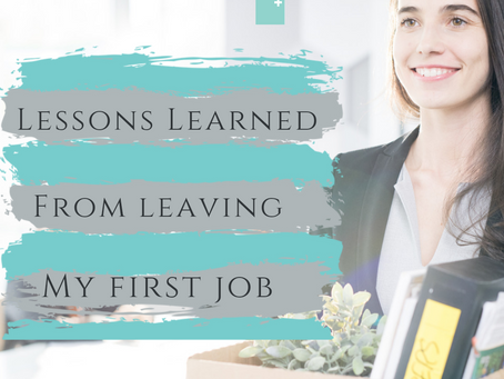 Lessons Learned from Leaving My First Job