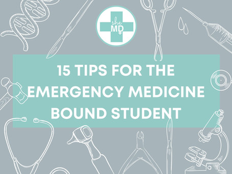 15 Tips for the Emergency Medicine Bound Student