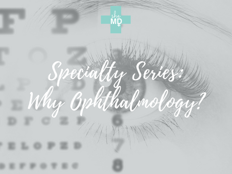 Why Ophthalmology?