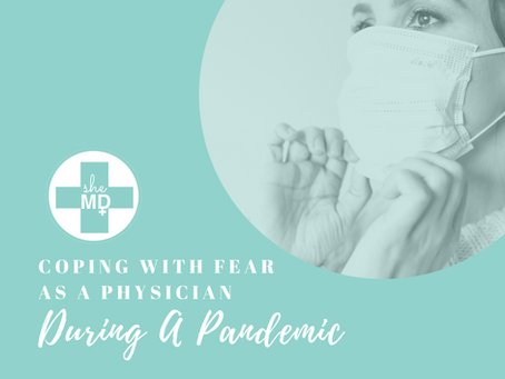 Coping With Fear As A Physician During A Pandemic
