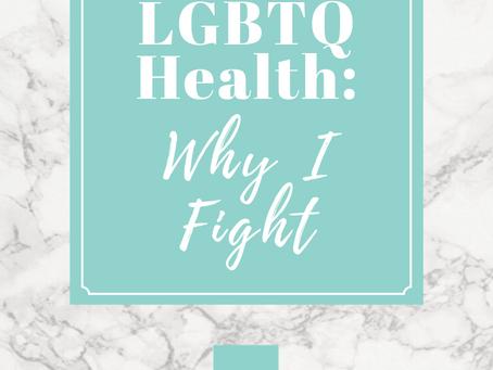 LGBTQ Health: Why I Fight