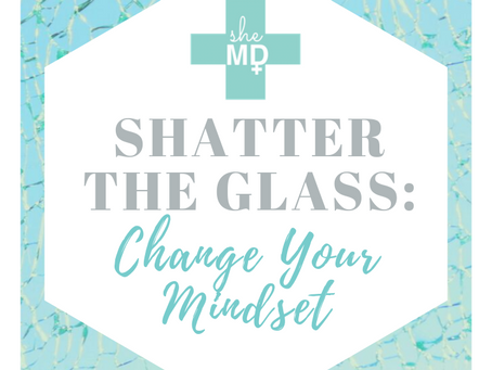 Shatter the Glass: Change Your Mindset