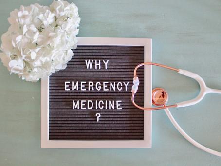 Why Emergency Medicine?