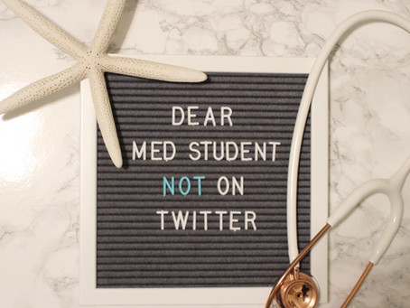 Dear Medical Students Not on Twitter