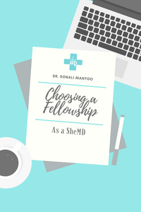 Choosing a Fellowship as a SheMD