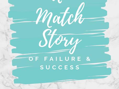 A Match Story of Failure & Success