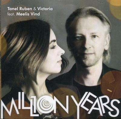 Million Years. Tanel Ruben & Victoria feat Meelis Vind / Tanel Ruben