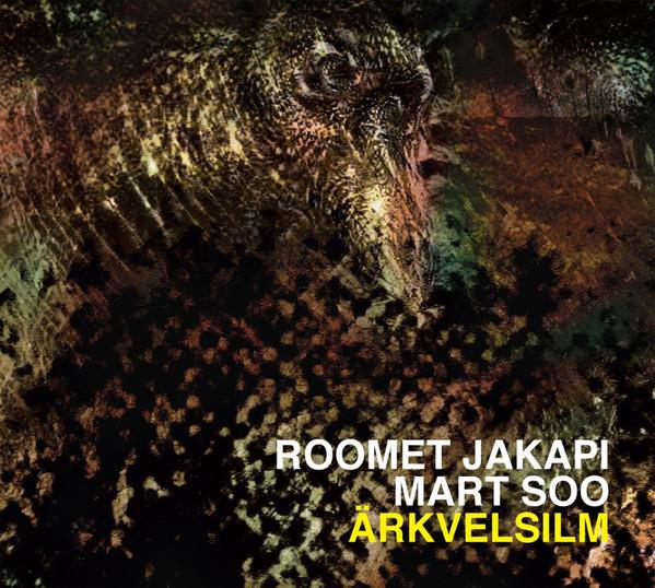 Ärkvelsilm. Roomet Jakapi, Mart Soo / Improtest Records