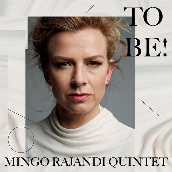 To Be! Mingo Rajandi Quintet / Mingo Rajandi