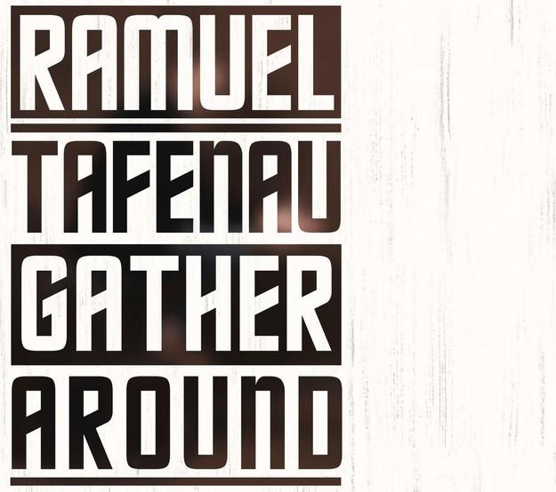 Gather Around. Ramuel Tafenau / Ramuel Tafenau