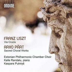 Via Crucis. Liszt, Pärt. Eesti Filharmoonia Kammerkoor, Kalle Randalu, Kaspars Putniņš / Ondine