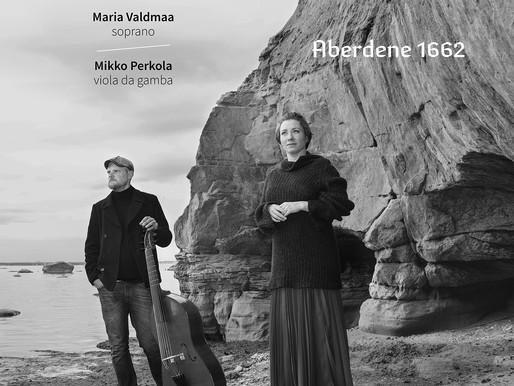 Aberdene 1662. Maria Valdmaa (sopran), Mikko Perkola (viola da gamba) / ERP