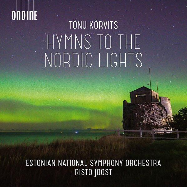 Tõnu Kõrvits. Hymns to the Nordic Lights. ERSO, Risto Joost /  Ondine