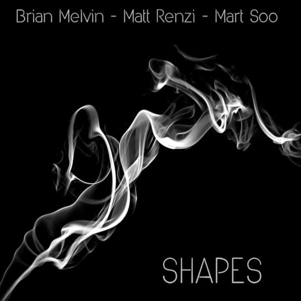Shapes. Brian Melvin, Matt Renzi, Mart Soo / Yama Records
