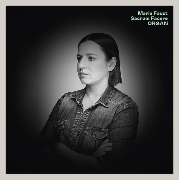 Organ. Maria Faust's Sacrum Facere / Stunt Records