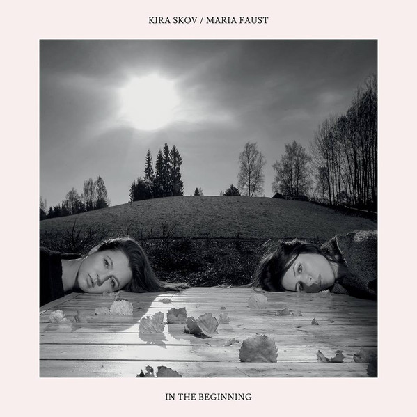 In the Beginning. Kira Skov / Maria Faust. / Stunt Records