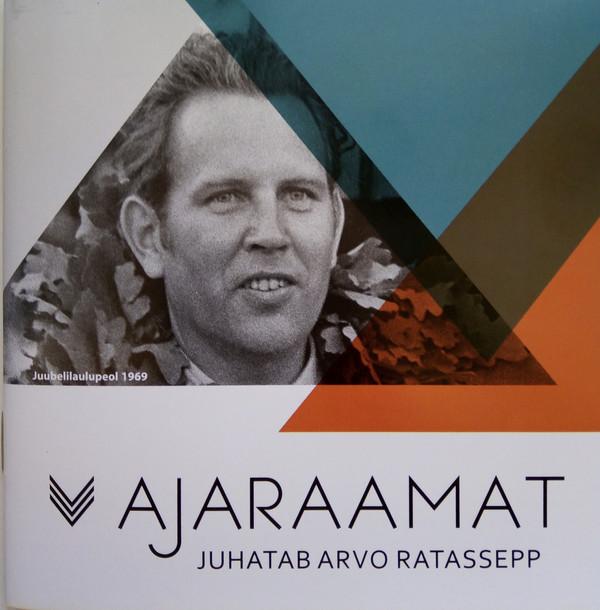 Ajaraamat. Juhatab Arvo Ratassepp / Eesti naislaulu selts