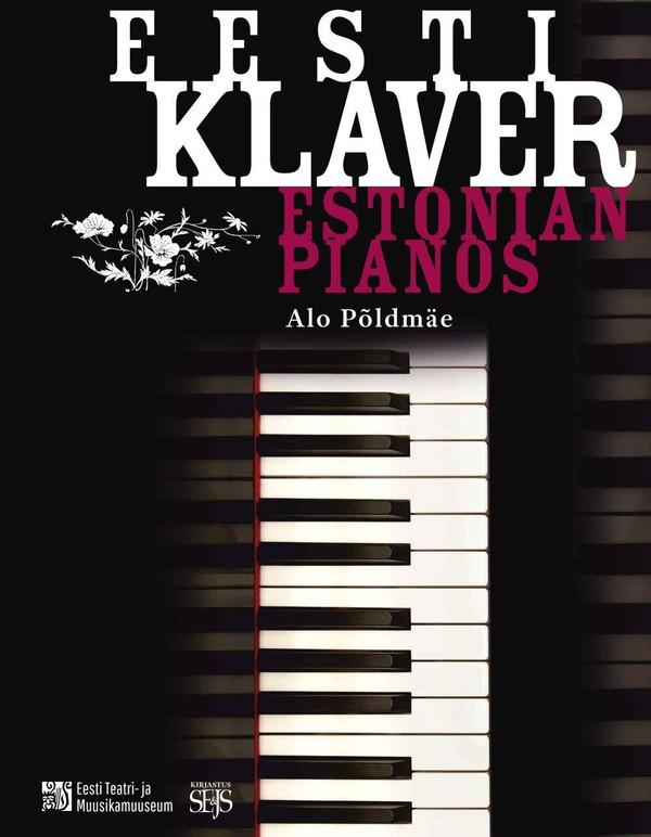Eesti klaver. Estonian pianos