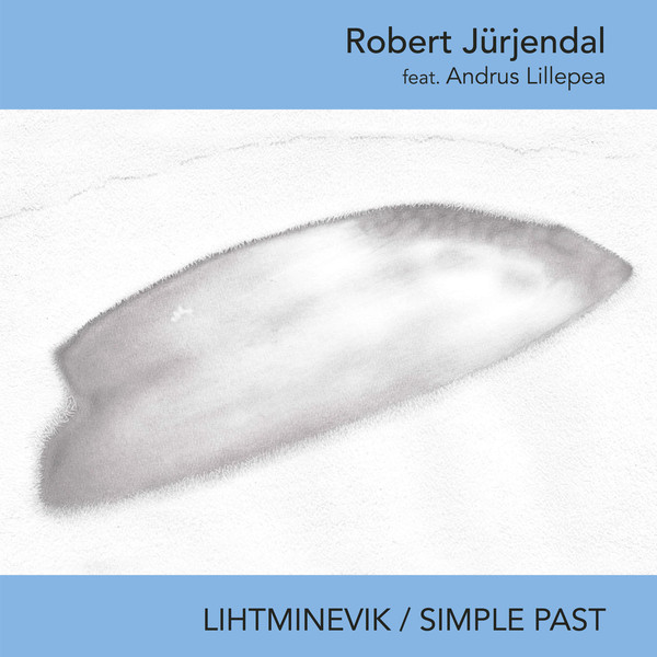 Lihtminevik / Simple Past. Robert Jürjendal / Strangiato
