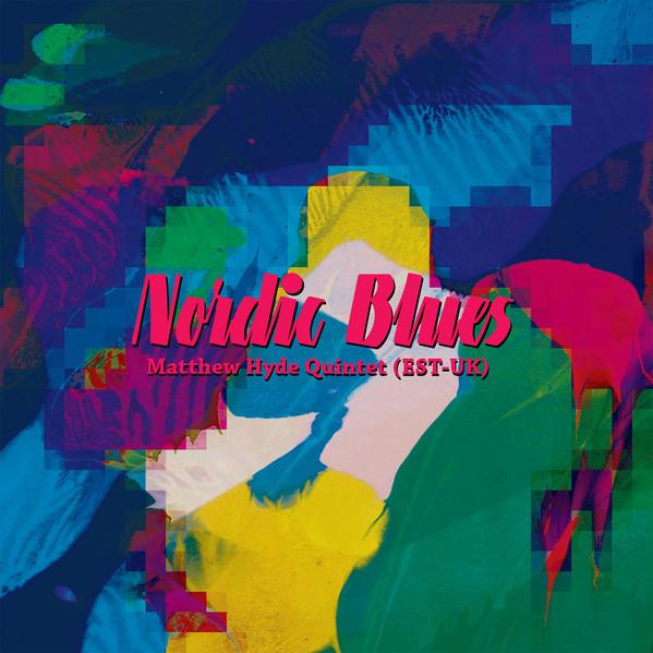 Nordic Blues. Matthew Hyde Quintet / Matthew Hyde
