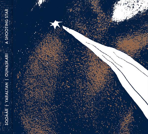 A Shooting Star. Sooäär/Yaralyan/Ounaskari. O-Tone Music