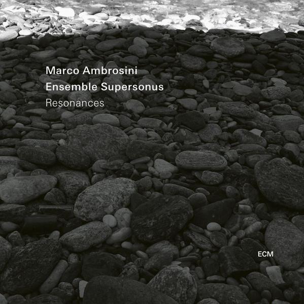 Resonances. Marco Ambrosini. Ensemble Supersonus / ECM