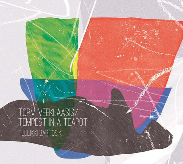 Torm veeklaasis/Tempest in a Teapot. Tuulikki Bartosik / Playing With Music
