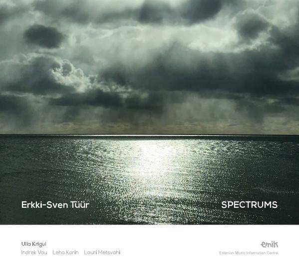 Erkki-Sven Tüür. Spectrums. Ulla Krigul / EMIC