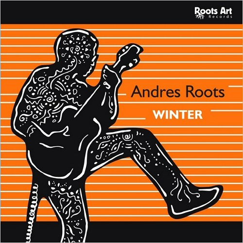 Winter. Andres Roots / Roots Art. Gold'n'Fish. Tanel Padar Blues Band / Crunch Industry