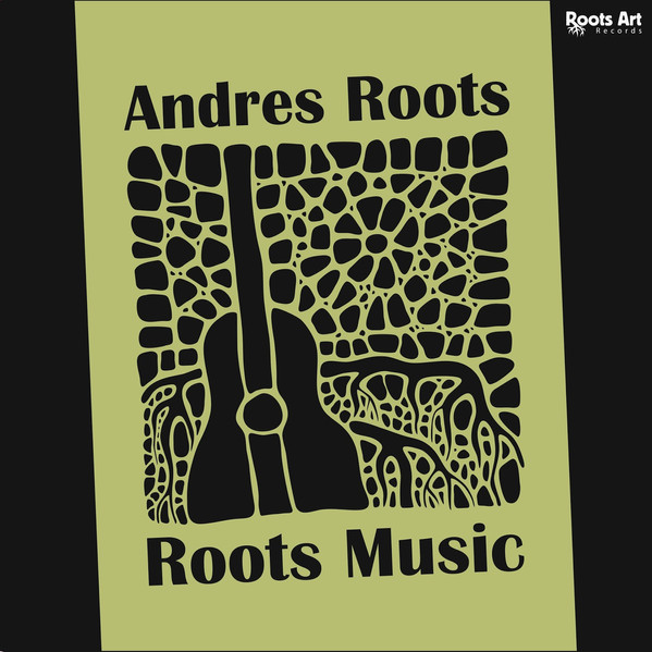 Roots Music. Andres Roots / RootsArtRecords