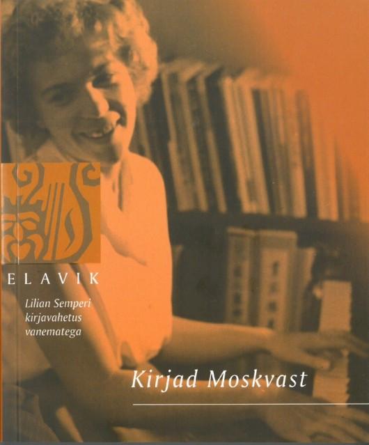 """""""Kirjad Moskvast. Lilian Semperi kirjavahetus vanematega"""""""