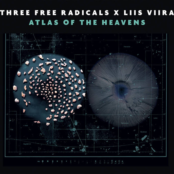 Atlas of the Heavens. Three Free Radicals X Liis Viira / Improtest Records