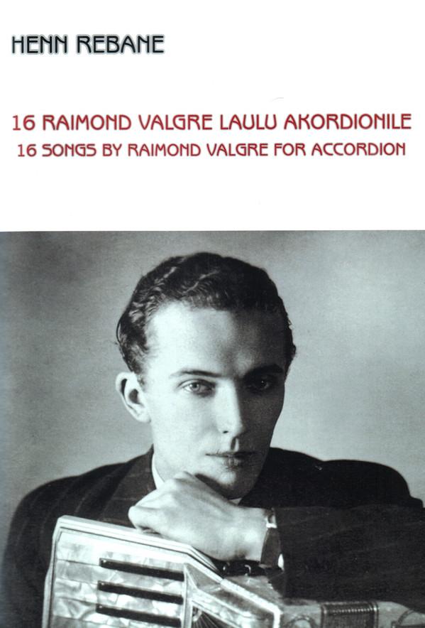 Henn Rebane 16 Raimond Valgre laulu akordionile