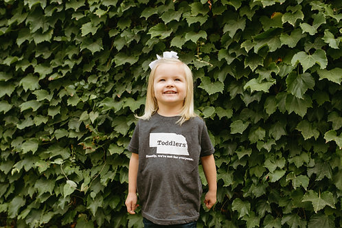 Toddlers: Honestly, we're not for everyone Tee
