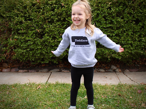 Toddlers: Honestly we're not for everyone Sweatshirt