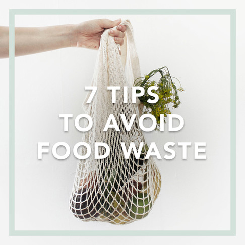 7 tips to help you avoid food waste