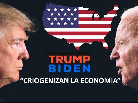 """Trump-Biden, """"Criogenizan la Economía"""""""